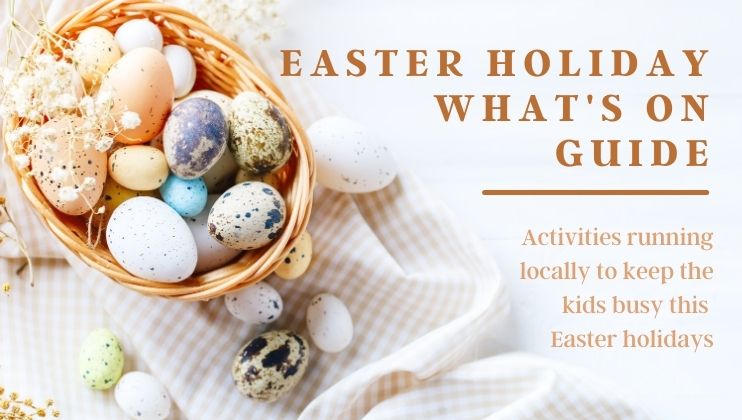 Easter holiday what's on guide 2021