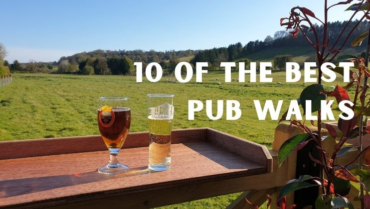 Walk and wash down (with your favourite tipple!) 10 walks ending in a pub